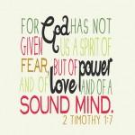 No Fear, But Power & Love