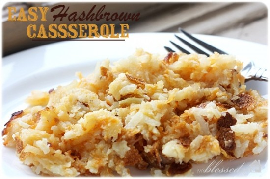 Easy Hashbrown Casserole from MyBlessedLife.net