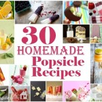 30 Popsicle Recipes