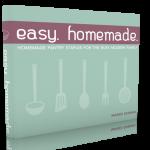 Easy. Homemade. E-Book {60+ Pantry Staples Recipes}