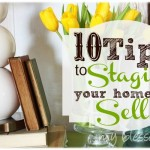 10 Tips To Staging Your Home To Sell
