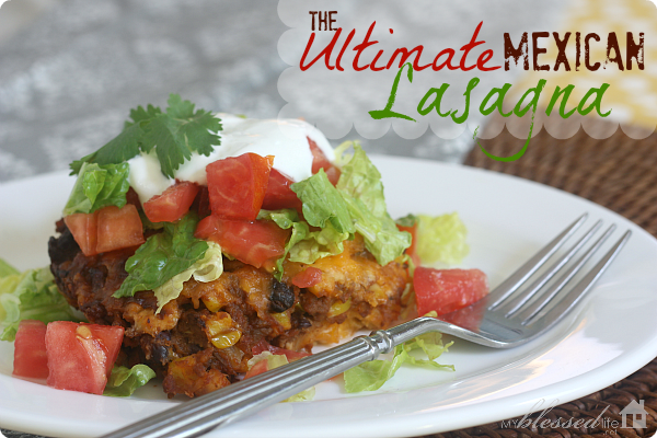 The Ultimate Mexican Lasagna Recipe