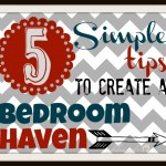 5 Simple Tips To Create A Bedroom Haven | MyBlessedLife.net