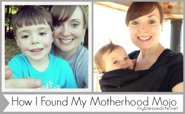 How I Found My Motherhood Mojo | MyBlessedLife.net