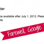 Google Reader Disappears Tomorrow!!!