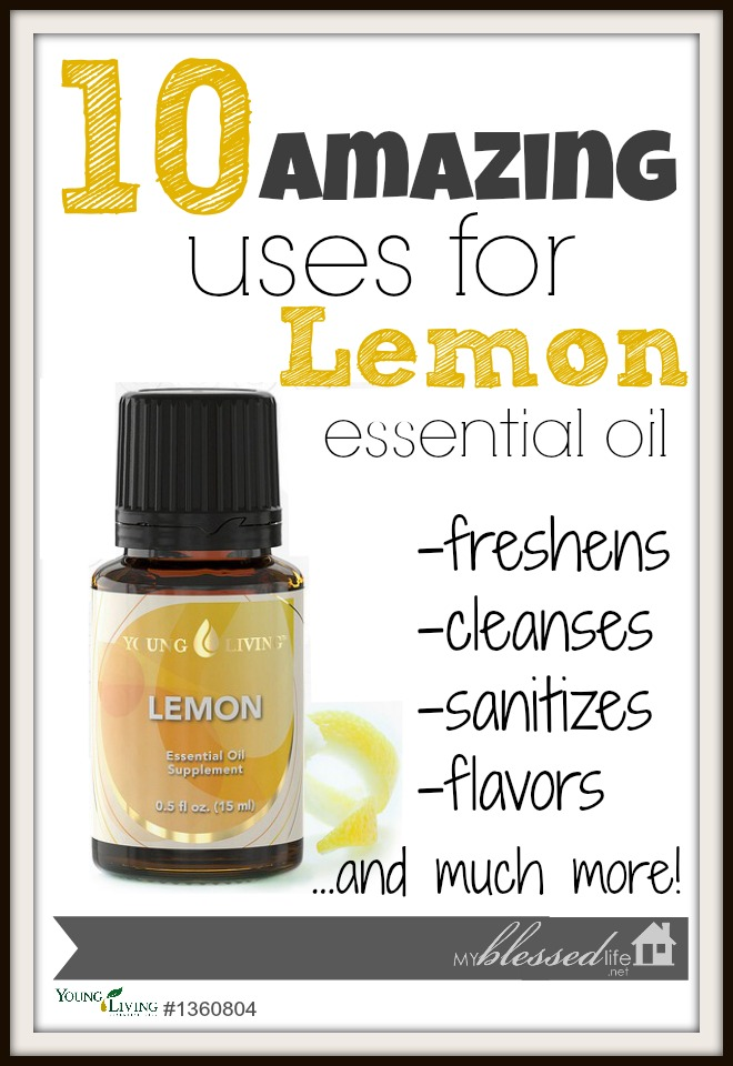 10 Amazing Uses for Lemon Essential Oil | MyBlessedLife.net