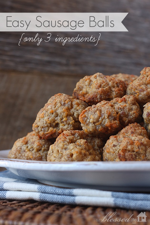 Easy Sausage Balls With Only 3 Ingredients My Blessed