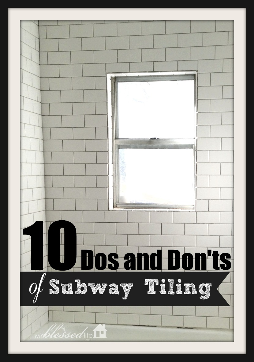 10 Dos And Donu0027ts Of Subway Tiling A Tub Surround | MyBlessedLife.net