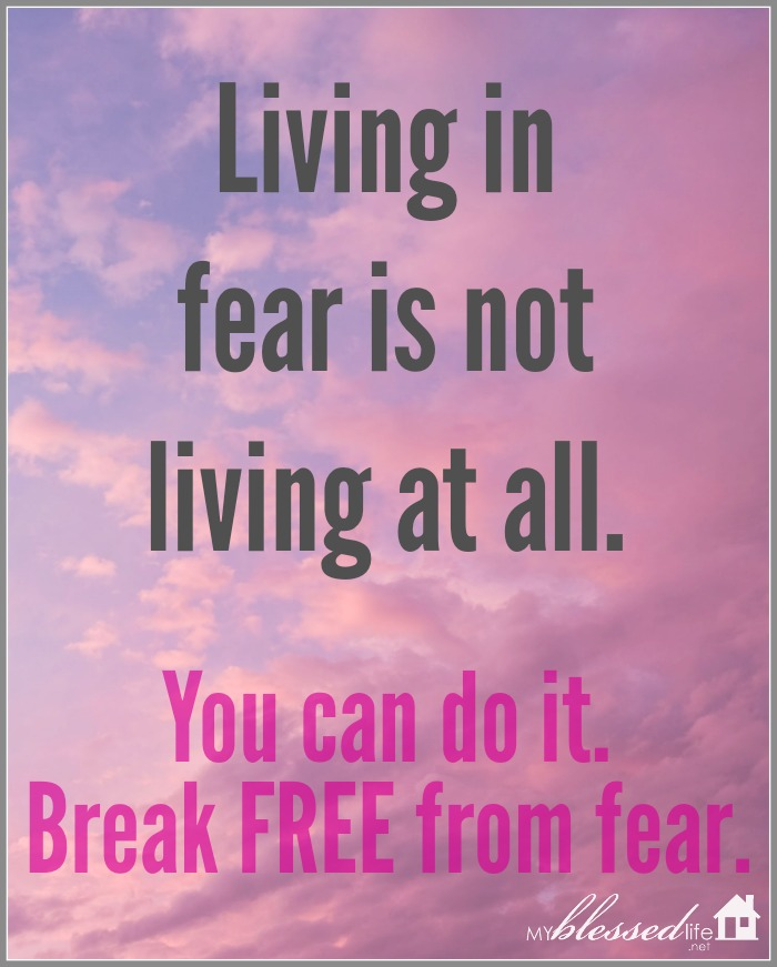 Breaking Free from Fear and Becoming Fearless | MyBlessedLife.net